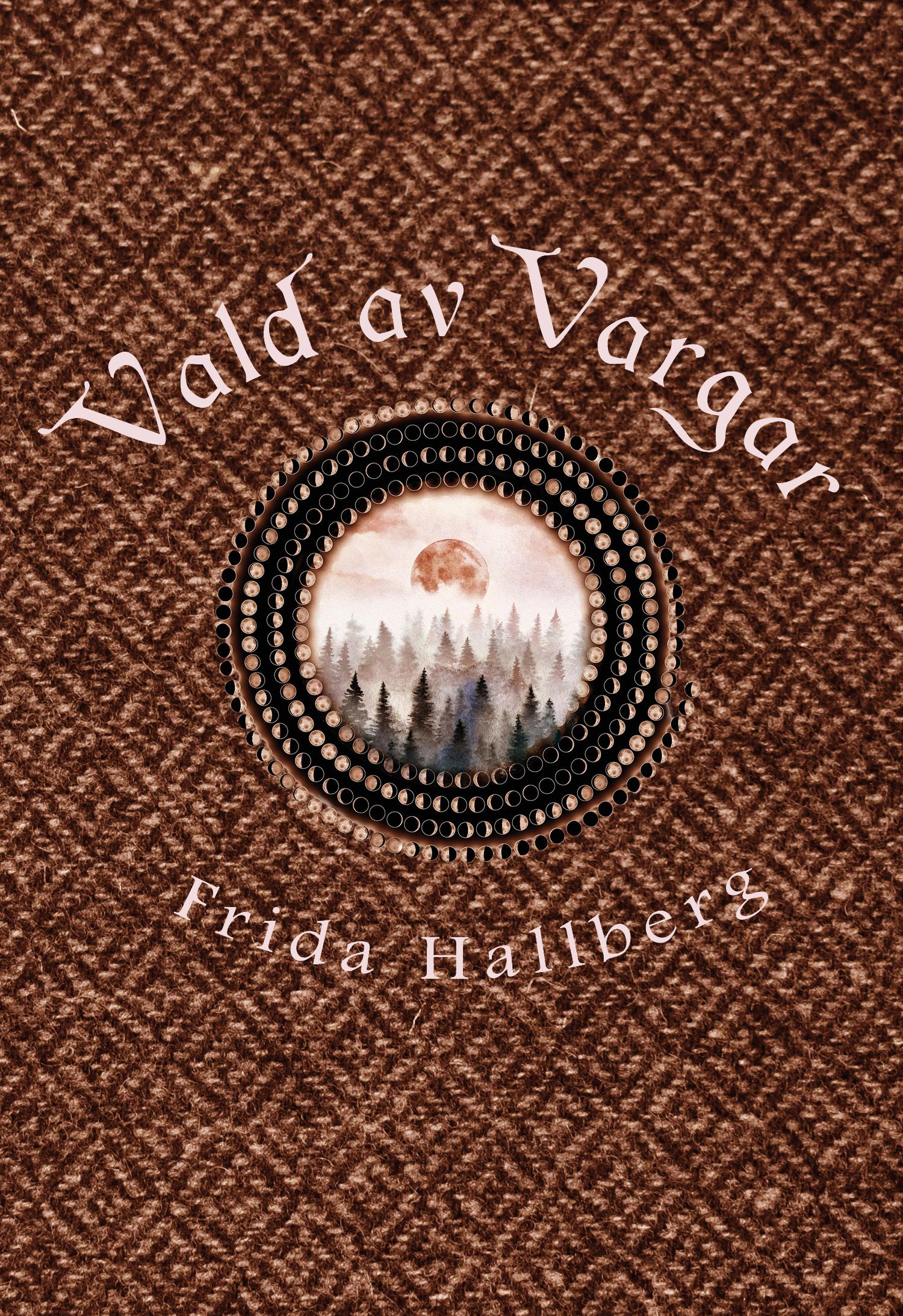 Vald av Vargar av Frida Hallberg