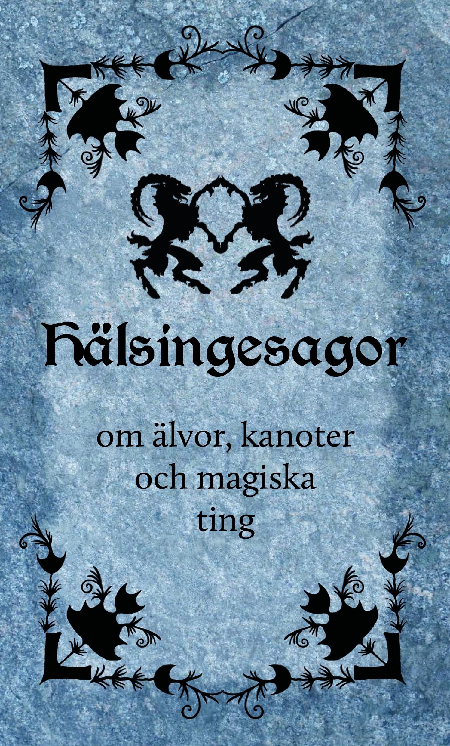 """Omslaget på boken """"Hälsingesagor om älvor, kanoter och magiska ting""""."""